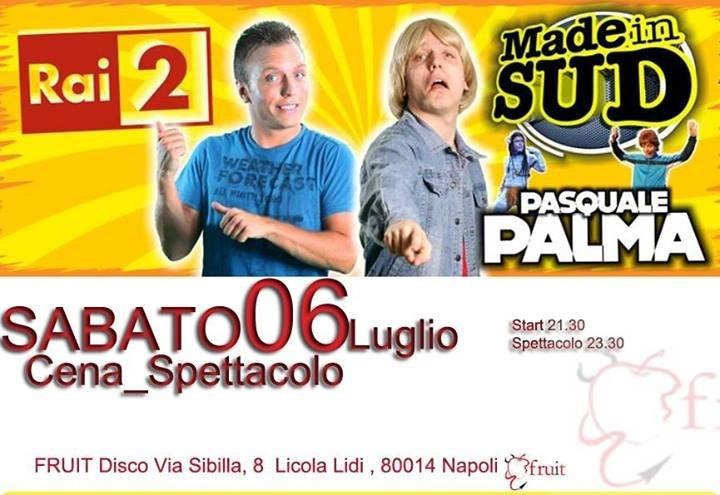 Pasquale palma. FRUIT disco napoli   06  luglio 2013 Made in sud