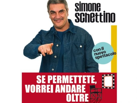 Simone Schettino al Teatro Troisi napoli Se permettete vorrei andare oltre
